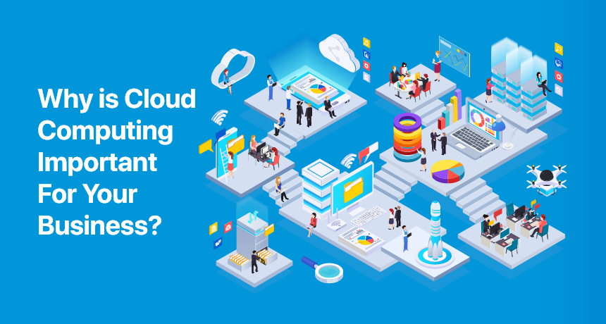 Why is Cloud Computing Important for Your Business