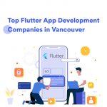 Flutter App Development Companies in Vancouver